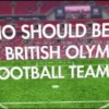 Choose your GB Olympic Football Team.