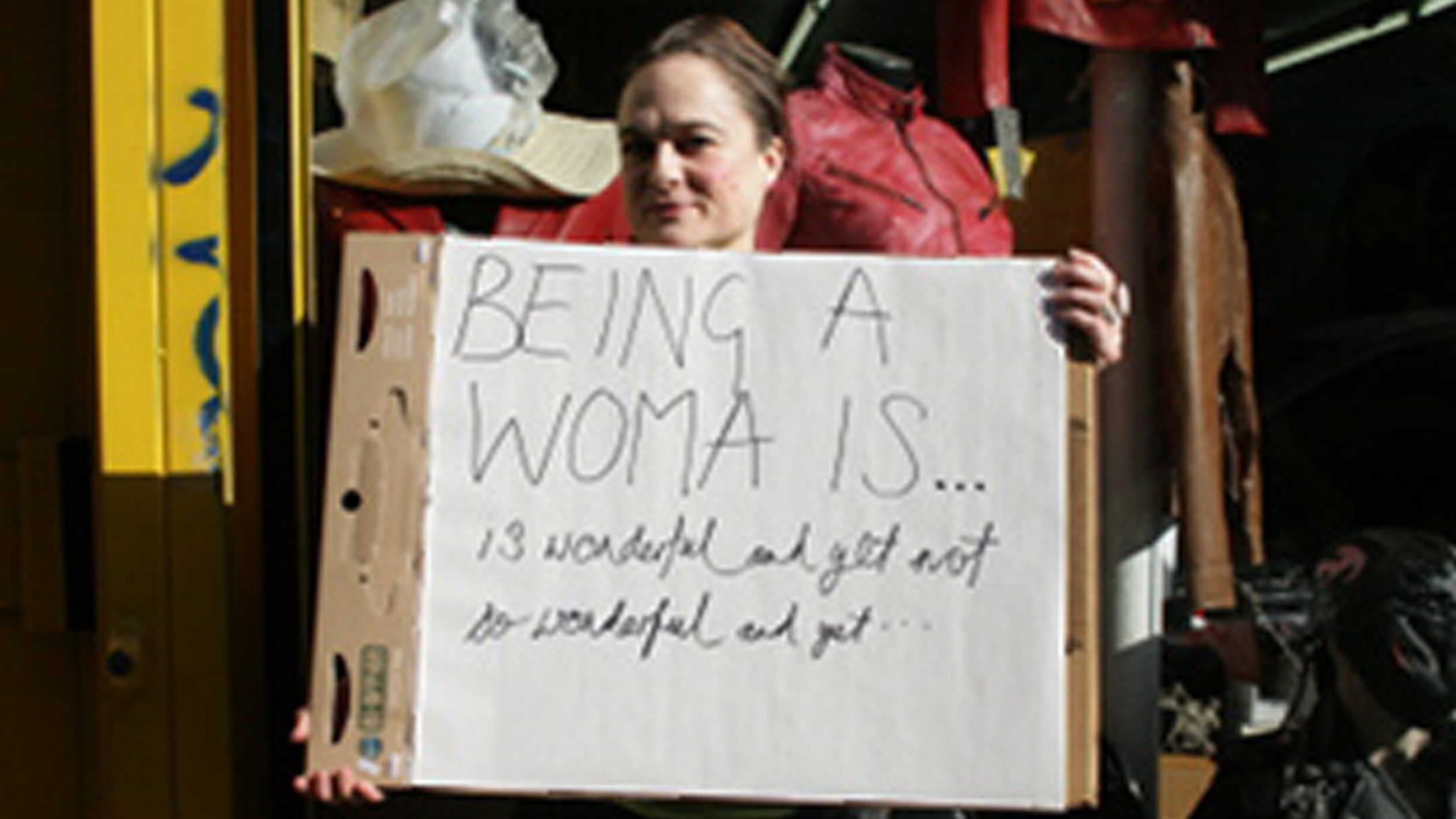 Being a woman is: Wonderful and yet not so wonderful and yet...
