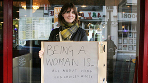 Being a woman is: All about using our choices wisely. Pic: Emma Rumney
