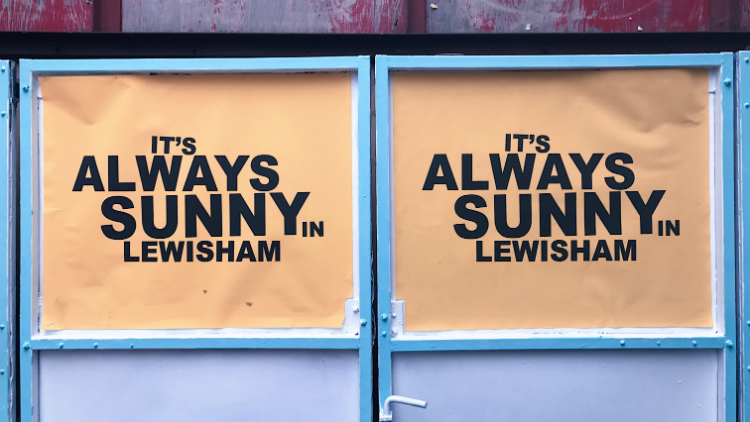 'It's always sunny in Lewisham' posters at Model Market